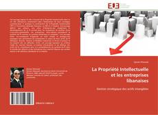 Buchcover von La Propriété Intellectuelle et les entreprises libanaises
