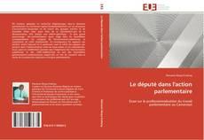 Bookcover of Le député dans l'action parlementaire