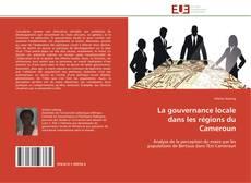 Couverture de La gouvernance locale dans les régions du Cameroun