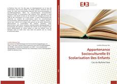 Couverture de Appartenance Socioculturelle Et Scolarisation Des Enfants
