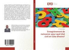 Bookcover of Enregistrement de naissance: pour quel état civil en Côte d'Ivoire?