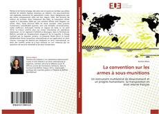 Bookcover of La convention sur les  armes à sous-munitions