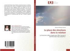 Bookcover of La place des émotions dans la relation