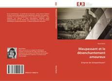 Bookcover of Maupassant et le désenchantement amoureux
