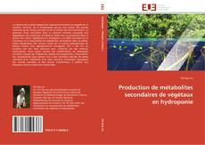Couverture de Production de métabolites secondaires de végétaux en hydroponie