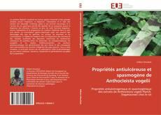 Bookcover of Propriétés antiulcéreuse et spasmogène de Anthocleista vogelii