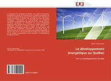 Couverture de Le développement énergétique au Québec