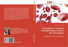 Bookcover of Conception et Synthèse d'Antipaludiques Dérivés de la Ferroquine