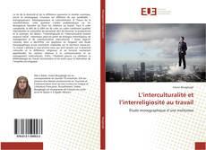 Copertina di L'interculturalité et l'interreligiosité au travail