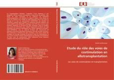 Bookcover of Etude du rôle des voies de costimulation en allotransplantation