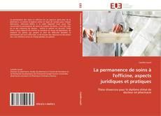 Bookcover of La permanence de soins à l'officine, aspects juridiques et pratiques