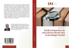 Bookcover of Étude comparative du naturalisme d'Émile Zola et de Sadegh Chubak