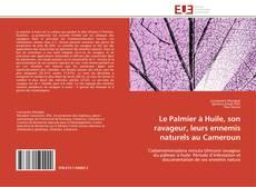 Le Palmier à Huile, son ravageur, leurs ennemis naturels au Cameroun kitap kapağı