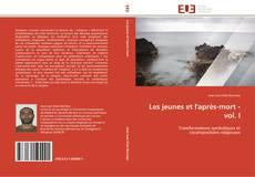 Bookcover of Les jeunes et l'après-mort - vol. I