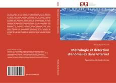 Couverture de Métrologie et détection d'anomalies dans Internet