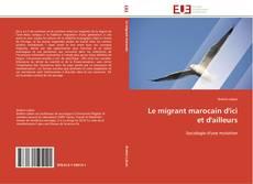 Borítókép a  Le migrant marocain d'ici et d'ailleurs - hoz