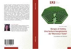 """Couverture de Borges et Valéry.   Une lecture borgésienne de """"Monsieur Teste"""""""