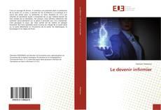 Bookcover of Le devenir infirmier