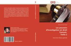 Bookcover of Les pouvoirs d'investigation en droit français   Tome 2