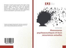 Bookcover of Phenomenes psychoacoustiques et leurs occurrences actuelles