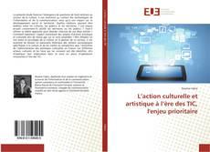 Capa do livro de L'action culturelle et artistique à l'ère des TIC, l'enjeu prioritaire