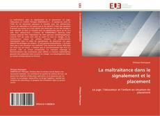 Bookcover of La maltraitance dans le signalement et le placement