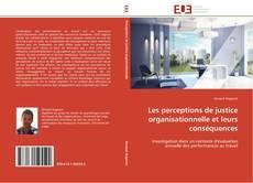 Portada del libro de Les perceptions de justice organisationnelle et leurs conséquences