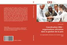 Portada del libro de Coordination ONU - organisations africaines dans la gestion de la paix