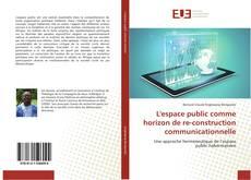 Copertina di L'espace public comme horizon de re-construction communicationnelle