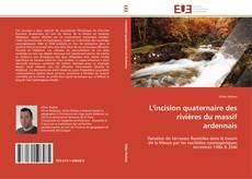 Обложка L'incision quaternaire des rivières du massif ardennais