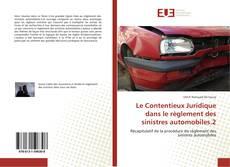 Bookcover of Le Contentieux Juridique dans le règlement des sinistres automobiles.2