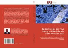 Bookcover of Epidemiologie des virus foamy et HHV-8 dans le Sud Cameroun rural