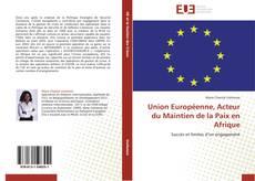 Couverture de Union Européenne, Acteur du Maintien de la Paix en Afrique