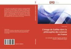 Обложка L'image de Galilée dans la philosophie des sciences en France
