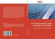 Couverture de Les cristaux liquides: étude thermique et analytique