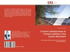 L'instant métaphysique et l'instant poétique chez Gaston Bachelard kitap kapağı