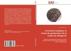 Bookcover of Comment expliquer la chute de production de la truffe du Périgord?