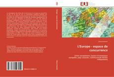 Couverture de L'Europe - espace de concurrence