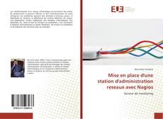 Mise en place d'une station d'administration reseaux avec Nagios kitap kapağı