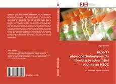 Portada del libro de Aspects physiopathologiques du fibroblaste adventitiel soumis au H2O2