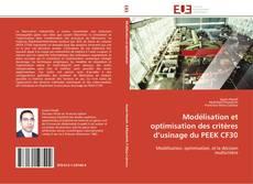 Couverture de Modélisation et optimisation des critères d'usinage du PEEK CF30