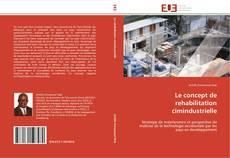 Copertina di Le concept de rehabilitation cimindustrielle
