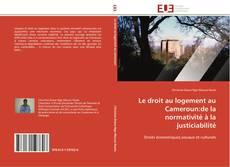 Bookcover of Le droit au logement au Cameroun:de la normativité à la justiciabilité