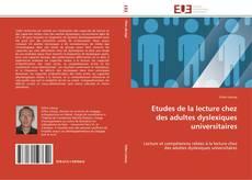 Bookcover of Etudes de la lecture chez des adultes dyslexiques universitaires