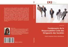 Couverture de Fondements de la Responsabilité Civile des Dirigeants des Sociétés