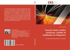 Обложка Sources lasers solides continues, visibles et stabilisées en fréquence