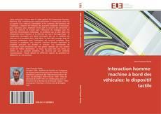 Couverture de Interaction homme-machine à bord des véhicules: le dispositif tactile