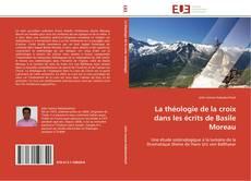 Bookcover of La théologie de la croix dans les écrits de Basile Moreau