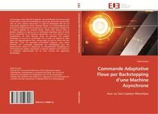 Couverture de Commande Adaptative Floue par Backstepping d'une Machine Asynchrone