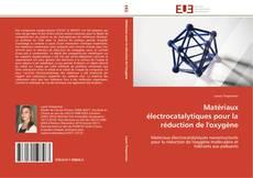 Bookcover of Matériaux électrocatalytiques pour la réduction de l'oxygène